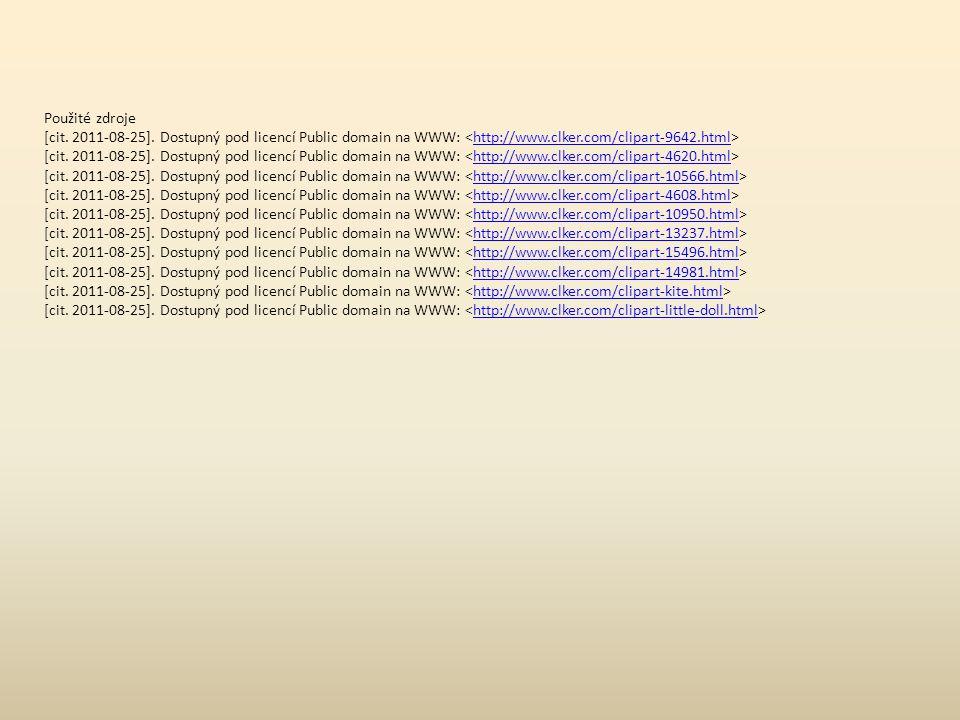 Použité zdroje [cit. 2011-08-25]. Dostupný pod licencí Public domain na WWW: <http://www.clker.com/clipart-9642.html>